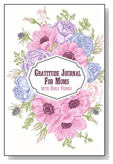 Gratitude Journal For Moms - With Bible Verses. The pink and blue floral sprays bring a soothing feel to the cover of this 5-minute gratitude journal for the busy mom.