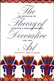 img - for The Theory of Decorative Art: An Anthology of European and American Writings, 1750-1940 (Bard Graduate Center for Studies in the Decorative Arts, Design & Culture) book / textbook / text book