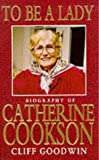 img - for To Be a Lady: Story of Catherine Cookson book / textbook / text book
