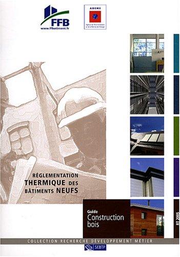 Livre r glementation thermique des b timents neufs guide construction bois for Livre construction bois