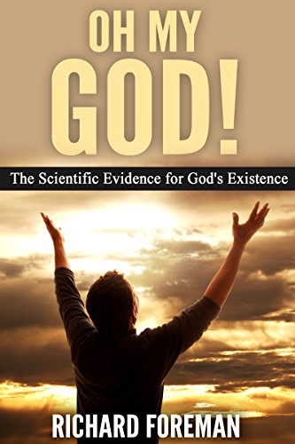Free Kindle Book : Oh My God! The Scientific Evidence for God