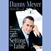 Setting the Table: The Transforming Power of Hospitality in Business | [Danny Meyer]