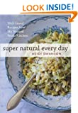 Super Natural Every Day: Well-Loved Recipes from My Natural Foods Kitchen[ SUPER NATURAL EVERY DAY: WELL-LOVED RECIPES FROM MY NATURAL FOODS KITCHEN ] by Swanson, Heidi(Author)(Paperback)Apr 05 2011