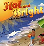 Hot and Bright: A Book About the Sun (Amazing Science: Exploring the Sky)