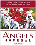 img - for Angels Journal: Year by Year and Day by Day with the Los Angeles Angels Since 1961 book / textbook / text book
