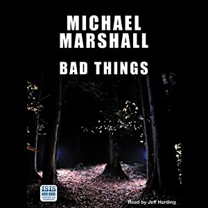 Bad Things | [Michael Marshall]