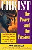 Christ: The Power and the Passion (0876044984) by Van Auken, John