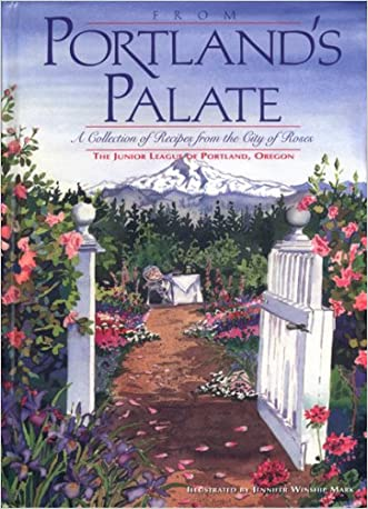 From Portland's Palate: A Collection of Recipes from the City of Roses written by Jane Fisher