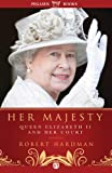 Her Majesty: The Court of Queen Elizabeth II by Robert Hardman
