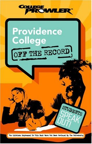 Providence College: Off the Record (College Prowler) (College Prowler: Providence College Off the Record)