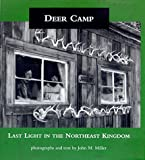 Deer Camp: Last Light in the Northeast Kingdom (0262132834) by Miller, John