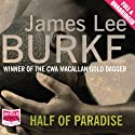 Half of Paradise (       UNABRIDGED) by James Lee Burke Narrated by Mark Zeisler