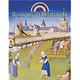 Glanzvolles Mittelalter. Die Handschriften der Gebrüder Limburg