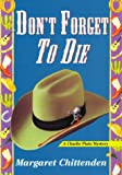 Don't Forget To Die: A Charlie Plato Mystery