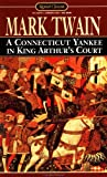 A Connecticut Yankee in King Arthurs Court (Signet Classics)
