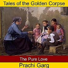 The Pure Love | Livre audio Auteur(s) : Prachi Garg Narrateur(s) : John Hawkes