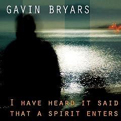 I Have Heard it Said That a Spirit Enters