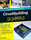 Circuitbuilding Do-It-Yourself For Dummies - 0470173424