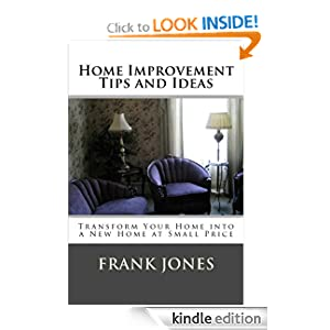 Home Improvement Tips & Ideas: Transform Your Home into a New Home at Small Price
