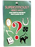 img - for Superstitious?: Here's why! book / textbook / text book