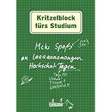 "Kritzelblock f�rs Studium: Mehr Spa� an laaaaaaangen Hochschul-Tagenvon ""Antje Haubner"""