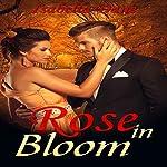 Rose in Bloom: Billionaire Boys Club Romance Short Stories, Book 3 | Isabella Dane