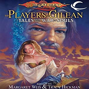 The Players of Gilean: Tales from the World of Krynn | [Margaret Weis (editor), Tracy Hickman (editor)]