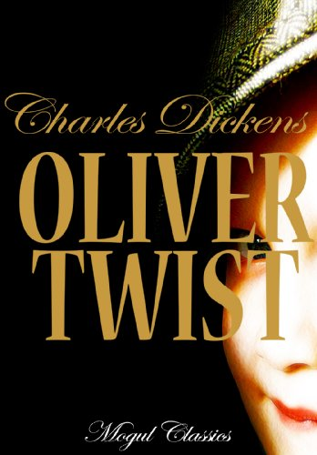 Charles Dickens - Oliver Twist (Special Illustrated and Annoted Edition): The Parish Boy's Progress (Charles Dickens Series)