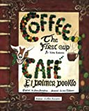 img - for Coffee The First Cup: Cafe El Primer Pocillo (Volume 1) book / textbook / text book