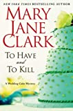 To Have and to Kill (Piper Donovan/Wedding Cake Mysteries)