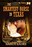 The Smartest Horse in Texas (The Traherns #2) (The Traherns series)