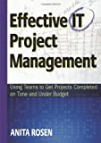 img - for Effective IT Project Management: Using Teams to Get Projects Completed on Time and Under Budget book / textbook / text book