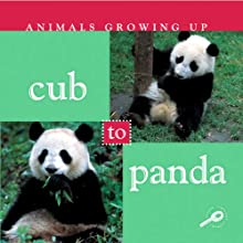 Animals Growing Up: Cub to Panda (       UNABRIDGED) by Jason Cooper