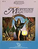 The Book of Marvelous Magic (Dungeons and Dragons Game Supplement AC4)