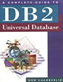 A Complete Guide to DB2 Universal Database (The Morgan Kaufmann Series in Data Management Systems)