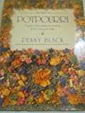 The Book of Potpourri: Fragrant Flower Mixes for Scenting & Decorating the Home