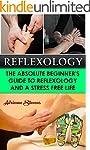 Reflexology: The Absolute Beginner's...