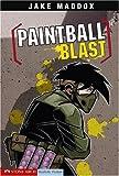 Paintball Blast (Jake Maddox Sports Stories)
