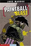 Paintball Blast (Jake Maddox Sports Stories)