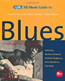 img - for All Music Guide to the Blues: The Experts' Guide to the Best Blues Recordings (2nd Ed) book / textbook / text book