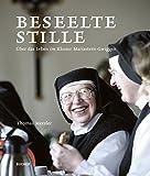 Beseelte Stille - �ber das Leben im Kloster Mariastern-Gwiggen