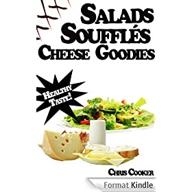 Light Salads, Vegetable Souffl�s And Cheese Goodies For Vibrant Health, Weight Loss and More Energy (English Edition)