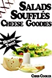 Light Salads, Vegetable Soufflés And Cheese Goodies For Vibrant Health, Weight Loss and More Energy