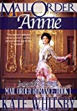 Mail Order Annie - A Historical Mail Order Bride Romance Novel (Mail Order Romance - Book 1 - Benjamin and Annie)