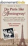 Do Paris like Hemingway!: A Paris tra...