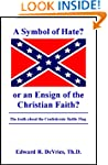 A Symbol of Hate? or an Ensign of the...