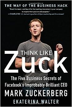 Think Like Zuck by Ekaterina Walter