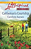 Cattleman's Courtship (Love Inspired Larger Print)