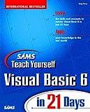 Teach Yourself Visual Basic 6 in 21 Days (Sams Teach Yourself)