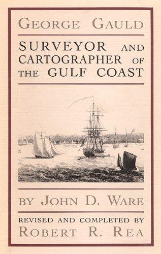 George Gauld: Surveyor and Cartographer of the Gulf Coast